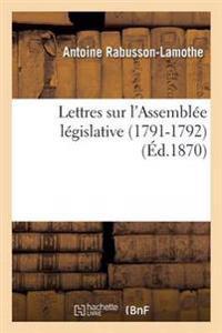 Lettres Sur L'Assemblee Legislative 1791-1792