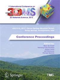 1st International Conference on 3D Materials Science, 2012