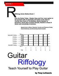 Guitar Riffology: Teach Yourself How to Play Guitar