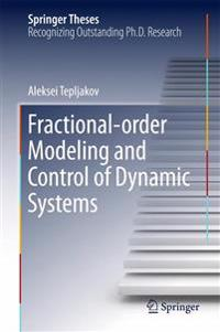 Fractional-order Modeling and Control of Dynamic Systems