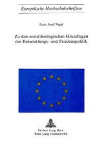 Zu Den Sozialtheologischen Grundlagen Der Entwicklungs- Und Friedenspolitik
