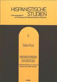 Vom Modernismo Zur Groteske: Untersuchung Zur Lyrik Von Ramon del Valle-Inclan