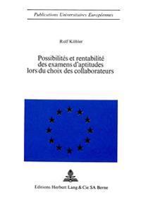 Possibilites Et Rentabilite Des Examens D'Aptitudes Lors Du Choix Des Collaborateurs