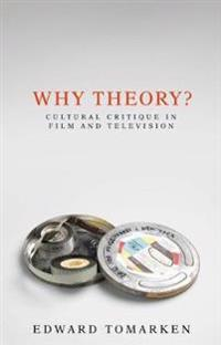 Why theory? - cultural critique in film and television