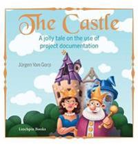 The Castle: A jolly tale on the use of project documentation