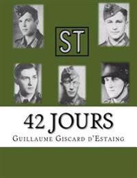 42 Jours: La 77eme Division D'Infanterie, Vie Et Mort D'Une Unite de La Wehrmacht