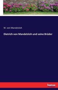 Dietrich Von Mandelsloh Und Seine Bruder