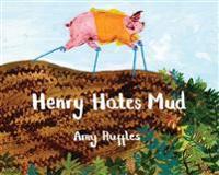 Henry Hates Mud