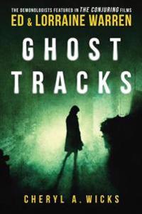 Ghost Tracks: Case Files of Ed & Lorraine Warren