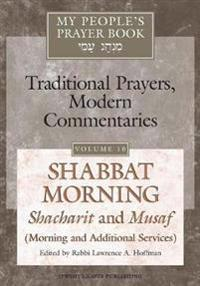 My People's Prayer Book Vol 10: Shabbat Morning: Shacharit and Musaf (Morning and Additional Services)