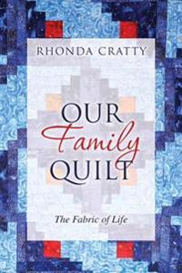Our Family Quilt: The Fabric of Life