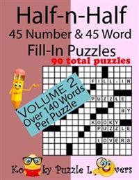 Half-N-Half Fill-In Puzzles, 45 Number & 45 Word Fill-In Puzzles, Volume 2