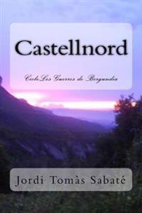Castellnord: Les Guerres de Bergundia