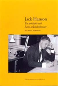 Jack Hanson : en arkitekt och hans arkitekttkontor