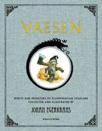 Vaesen : spirits and monsters of scandinavian folklore