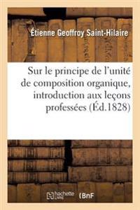 Sur Le Principe de l'Unit� de Composition Organique, Discours Servant d'Introduction