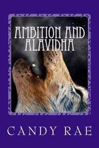 Ambition and Alavidha: Planet Wolf Seven