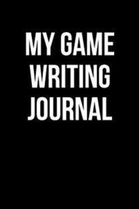 My Game Writing Journal: Blank Lined Journal