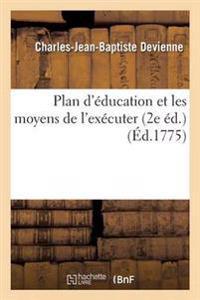 Plan d'�ducation Et Les Moyens de l'Ex�cuter 2e �d.