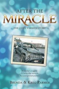 After the Miracle: The Cody Parmer Story