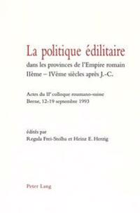 La Politique Edilitaire Dans Les Provinces de L'Empire Romain Iieme-Iveme Siecles Apres J.-C.