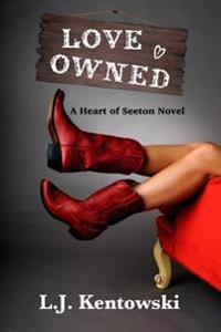 Love Owned: A Heart of Seeton Novel