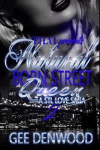 Natural Born Street Queen 2: A STL Love Saga