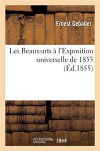 Les Beaux-Arts A L'Exposition Universelle de 1855