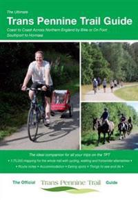 Ultimate trans pennine trail guide - coast to coast across northern england