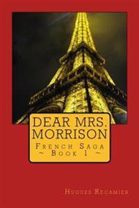 Dear Mrs. Morrison: French Saga - Book 1