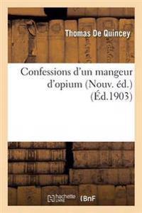 Confessions d'Un Mangeur d'Opium Nouv. �d.