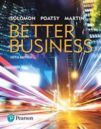 Better Business, Student Value Edition Plus Mybizlab with Pearson Etext -- Access Card Package [With Access Code]