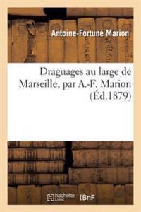 Draguages Au Large de Marseille, Par A.-F. Marion