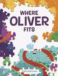 Where Oliver Fits - Cale Atkinson - böcker (9781101919071)     Bokhandel