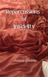 Repercussions of Infidelity