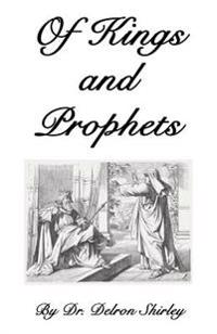 Of Kings and Prophets: Shapers of the Destinies of Nations