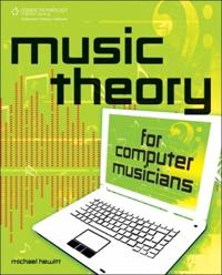 Music Theory for Computer Musicians [With CDROM]