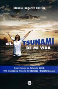 El tsunami de mi vida / The Tsunami of My Life