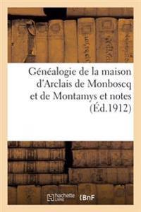 Genealogie de La Maison D'Arclais de Monboscq Et de Montamys: Et Notes Concernant
