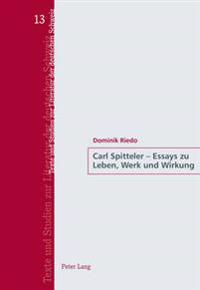Carl Spitteler - Essays Zu Leben, Werk Und Wirkung