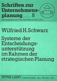 Systeme Der Entscheidungsunterstuetzung Im Rahmen Der Strategischen Planung