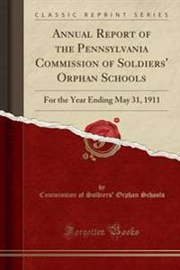 Annual Report of the Pennsylvania Commission of Soldiers' Orphan Schools