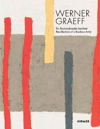 Werner Graeff: Recollection of a Bauhaus Artist