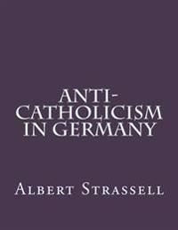 Anti-Catholicism in Germany