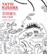 Yayoi Kusama Locus of the Avant-Garde