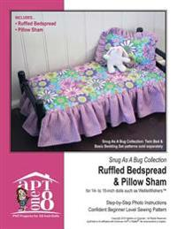 Snug as a Bug Collection: Ruffled Bedspread & Pillow Sham: Confident Beginner-Level PVC Project for 14- To 15-Inch Dolls
