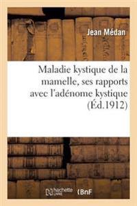 Maladie Kystique de la Mamelle, Ses Rapports Avec L'Adenome Kystique