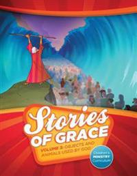 Stories of Grace Children's Curriculum V3: Objects and Animals Used by God