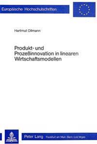 Produkt- Und Prozessinnovation in Linearen Wirtschaftsmodellen