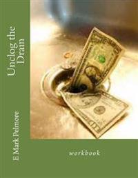 Unclog the Drain: Workbook